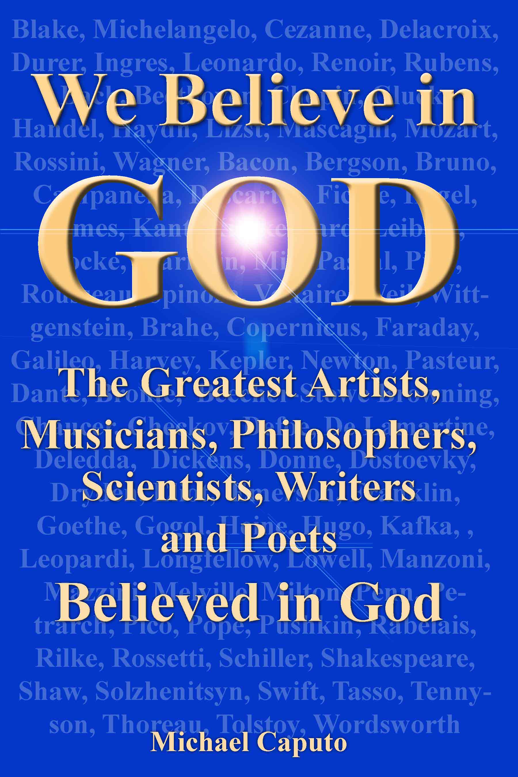 """the great philosophers and the existence of god From, we believe in god the greatest artists, musicians, philosophers,  """" the existence of god is the first and the most eternal of all truths that exist and the ."""